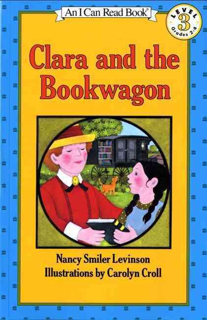 Clara and the Bookwagon By Levinson, Nancy Smiler/ Croll, Carolyn (ILT)